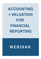 Accounting / Valuation for Financial Reporting