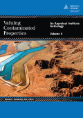 Valuing Contaminated Properties: An Appraisal Institute Anthology, Volume II