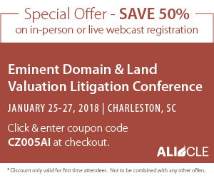 Eminent Domain &#38&#59; Land Valuation Litigation Conference